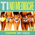 New Video: T.I. Ft. Iggy Azalea 'No Mediocre'